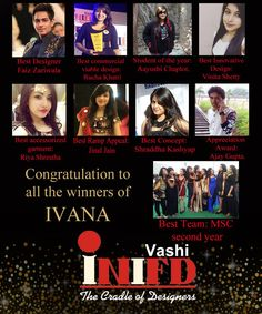 INIFD Vashi congratulates all the winners of IVANA 2016 fashion show. You guys have done a fabulous work. INIFD Vashi is proud of you!