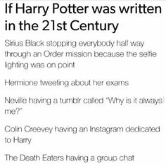 Dumbledore having a blog dedicated to various sweets. Fleur having a Snapchat. Different Quidditch teams having Facebook pages. The possibilities...