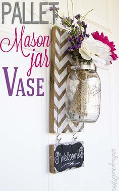 Pallet Mounted Mason Jar Vase via unOriginal Mom...this is so me! chevron, wood, mason jars, chalkboard, flowers.