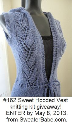 Enter to win this #162 Sweet Hooded Vest knitting kit! Enter by 5/8/13 at http://blog.SweaterBabe.com  #knitting #SweaterBabe