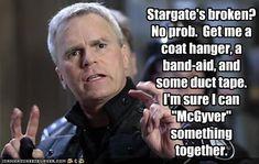 Greatest Stargate meme! #stargate #sg-1 #McGyver