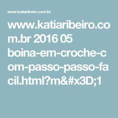 www.katiaribeiro.com.br 2016 05 boina-em-croche-com-passo-passo-facil.html?m=1