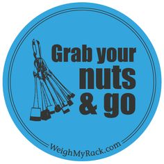 Grab your nuts and go! is a salute to the adventure of rock climbing and the spirit of getting after it. Laptop Covers, Rock Climbing, Spirit, Stickers, Adventure, Tips, Gifts, Sticker, Mountaineering