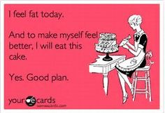 Image result for I Feel Fat Today