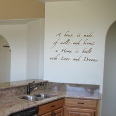 I have this saying in my entry way. It's great for lots of different spaces