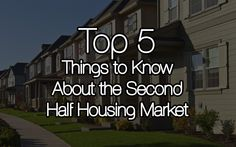 5 Things to Know about the Second Half Housing Market