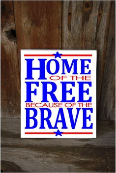 Home of the FREE because of the BRAVE  MILITARY 4th of by invinyl, $15.00