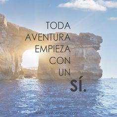 Toda aventura empieza con un Sí. #frases #autoestima #frase