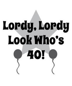 Free Lordy Lordy Look Who's 40 Clipart!