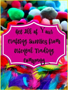 Get All of Your Crafting Supplies from Oriental Trading Company and make memories with your kids or your students.