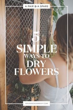 A Pair & A Spare | Five Simple Ways to Dry Flowers