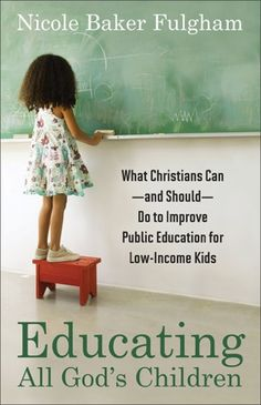 """""""Educating All God's Children"""" Book Review. Author: Nicole Baker Fulgham"""