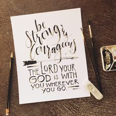 """""""Have I not commanded you? Be strong and courageous. Do not be frightened, and do not be dismayed, for the Lord your God is with you wherever you go."""" (Joshua 1:9) New Print in the GraceLaced Shoppe now!"""