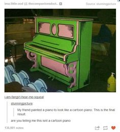 That isn't a cartoon piano that is a dr seus piano