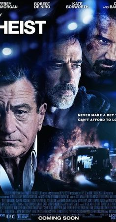 Directed by Scott Mann.  With Dave Bautista, Jeffrey Dean Morgan, Robert De Niro, Gina Carano. A father is without the means to pay for his daughter's medical treatment. As a last resort, he partners with a greedy co-worker to rob a casino. When things go awry they're forced to hijack a city bus.