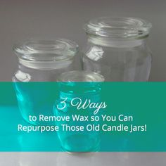 3 Ways to Remove Wax from Old Candle Jars