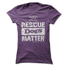 Rescue Dogs Matter T Shirts, Hoodies Sweatshirts. Check price ==► http://store.customtshirts.xyz/go.php?u=https://www.sunfrog.com/Pets/Rescue-Dogs-Matter.html?41382