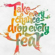 Take every chance #quote