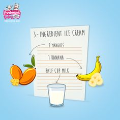 Cut and freeze the mangoes and banana. Put them in a blender, add milk and blend till smooth. Freeze again and enjoy.