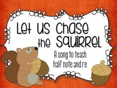 Let Us Chase the Squirrel: a gem for the elementary music classroom! This song is a favorite of my students for teaching half note and re.