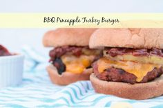 BBQ pineapple turkey burgers - Life with the Champions