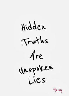 Hidden Truths are Unspoken Lies | Inspirational Quotes