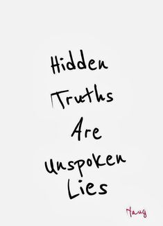 Exactly! Be upfront. Tell me the truth. If what I'm being told is not true and u know different then y not? Y not when u had the chance before?