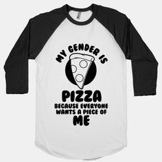 My Gender Is Pizza - Cant wait to get this in the mail!