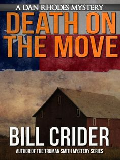 3/22/15 Death on the Move - A Dan Rhodes Mystery (Dan Rhodes Mysteries Book 4) by Bill Crider