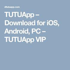 TUTUApp � Download for iOS, Android, PC � TUTUApp VIP