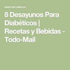 8 Desayunos Para Diabéticos | Recetas y Bebidas - Todo-Mail