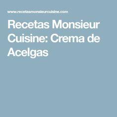 Recetas Monsieur Cuisine: Crema de Acelgas