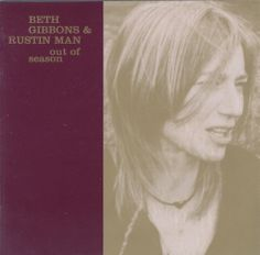 Beth Gibbons and Rustin Man - Out Of Season (2002)