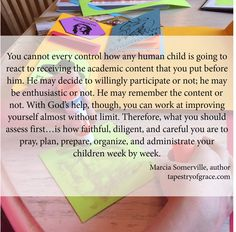 In homeschooling, you can't control how your kids will react, but you can be faithful to teach them.