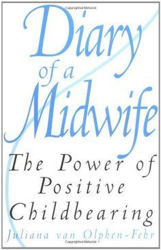 Diary of a Midwife by Juliana van Olphen-Fehr, http://www.amazon.com/dp/0897895886/ref=cm_sw_r_pi_dp_7xgzsb0FRX8NZ