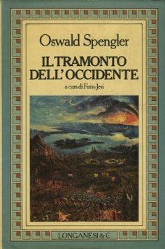 Il tramonto dell'Occidente. Lineamenti di una morfologia della Storia mondiale - Scheda libro - Libreria Equilibri Roma