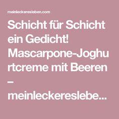 Schicht für Schicht ein Gedicht! Mascarpone-Joghurtcreme mit Beeren – meinleckeresleben.com
