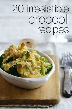 20 irresistible broccoli recipes that anyone will eat!