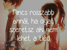 Nincs rosszabb annál, ha olyat szeretsz aki nem lehet a tiéd True Quotes, Funny Quotes, Dont Break My Heart, I Love You, My Love, Sad Life, Secret Love, Powerful Words, My Heart Is Breaking