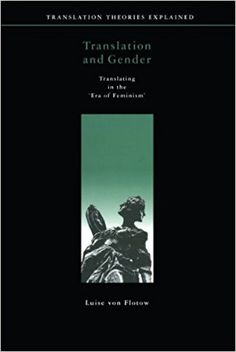 Amazon.com: Translation and Gender: Translating in the 'Era of Feminism' (Perspectives on Translation) (9780776604480): Luise von Flotow: Books