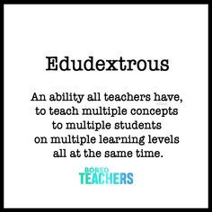 An ability all teachers have, to teach multiple concepts to multiple students on multiple learning levels all at the same time. lustig 20 Vocabulary Words That Only Make Sense to Teachers zitat Funny School Memes, School Quotes, School Humor, Funny Memes, School Sayings, School Stuff, Work Memes, Work Quotes, Work Humor