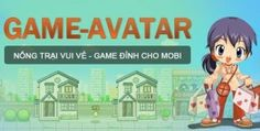 play game avatar on mobile in order to how make the farm, let's tai game avatar mien phi and play the game avatar phien ban moi nhat