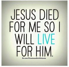 Jesus did a lot for me...want I to do just a little for him???