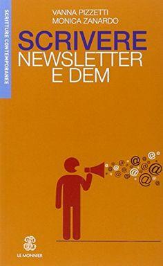 Scrivere newsletter e DEM di Vanna Pizzetti http://www.amazon.it/dp/8800745172/ref=cm_sw_r_pi_dp_uHJtub0NTN1FR Contiene un'intervista a Elena Toffoloni  :D