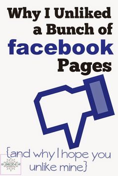 Why I Unliked A Bunch of Facebook Pages {and I hope you unlike mine}