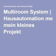 Multiroom System   Hausautomation mein kleines Projekt