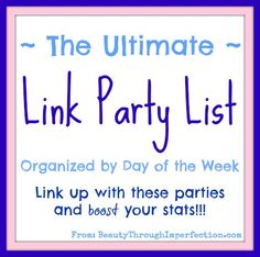 The ultimate link party list for bloggers // found on the Beauty through Imperfection blog