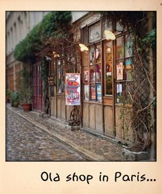 Old shop in Paris ...