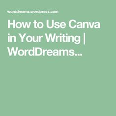 How to Use Canva in Your Writing | WordDreams...