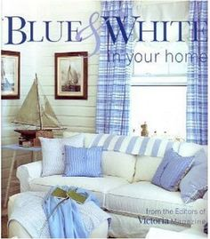 Blue & White In Your Home by Lisa Skolniik